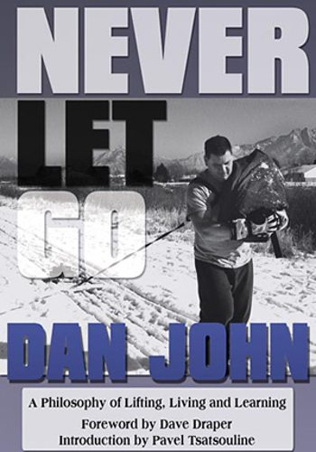 Dan John Never Let Go
