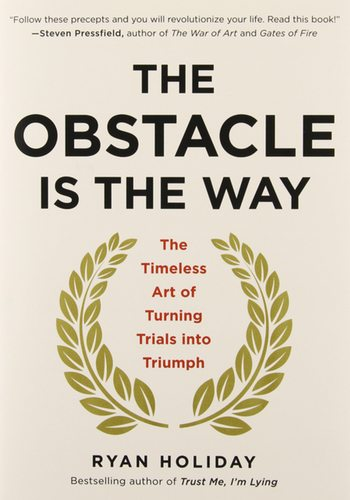 Ryan Holiday Obstacle is the Way