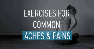 Exercises for common aches and pains