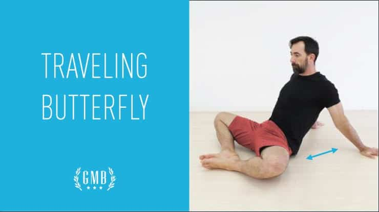 traveling butterfly hip stretch