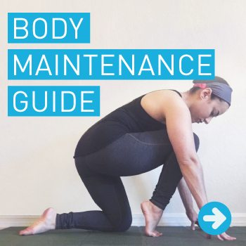 Get our free Body Maintenance Guide.