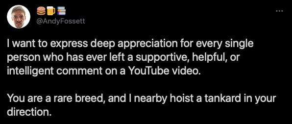 a tweet, from twitter, in which andy fossett tweets his thanks to Twitter users who are also youtube users who also comment on youtube videos